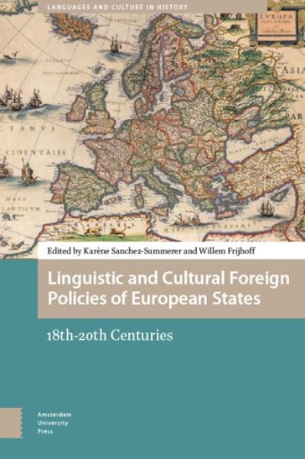 Linguistic and Cultural Foreign Policies of European States : 18th-20th Centuries