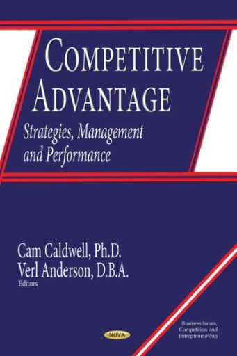 Competitive Advantage : Strategies, Management and Performance