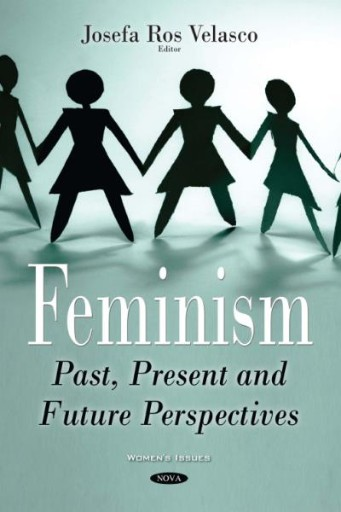 Feminism : Past, Present and Future Perspectives
