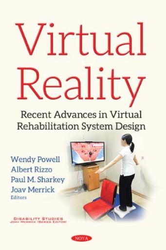 Virtual Reality : Recent Advances in Virtual Rehabilitation System Design