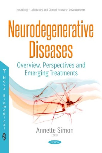 Neurodegenerative Diseases : Overview, Perspectives and Emerging Treatments