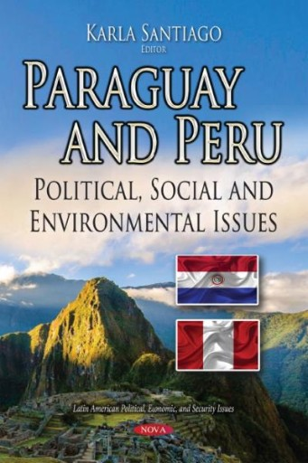 Paraguay and Peru : Political, Social and Environmental Issues