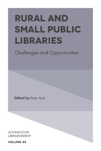 Rural and Small Public Libraries : Challenges and Opportunities