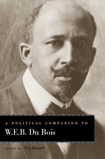 A Political Companion to W. E. B. Du Bois