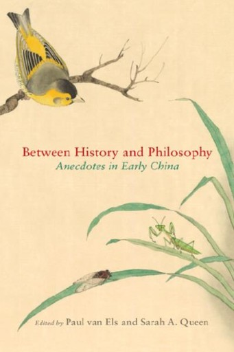 Between History and Philosophy : Anecdotes in Early China