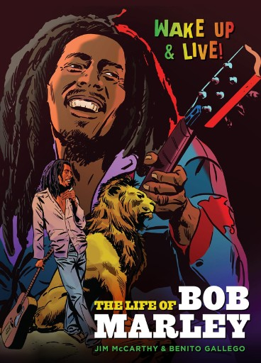 Wake Up and Live: The Life of Bob Marley