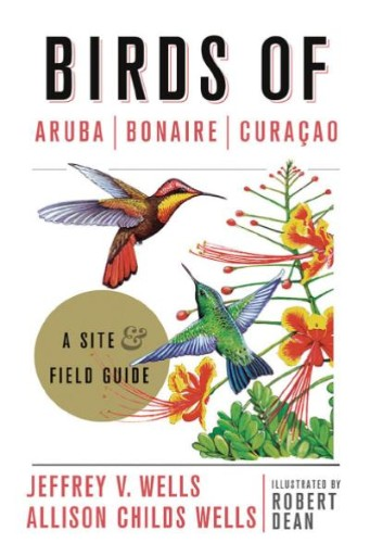 Birds of Aruba, Bonaire, and Curacao : A Site and Field Guide