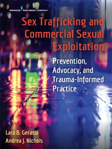 Sex Trafficking and Commercial Sexual Exploitation : Prevention, Advocacy, and Trauma-Informed Practice