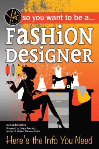 So You Want To … Be a Fashion Designer : Here's the Info You Need
