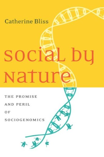Social by Nature : The Promise and Peril of Sociogenomics