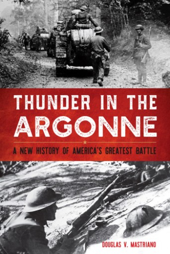 Thunder in the Argonne : A New History of America's Greatest Battle