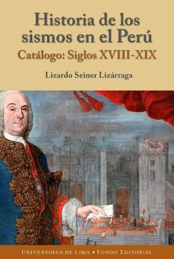 Historia de los sismos en el Perú : Catálogo: Siglos XVIII-XIX