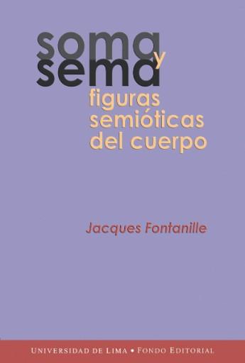 Soma y sema : Figuras semióticas del cuerpo