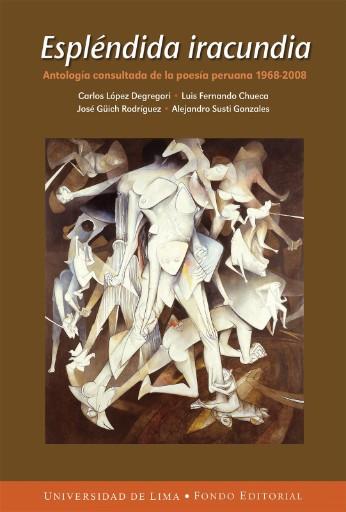 Espléndida iracundia : Antología consultada de la poesía peruana 1968-2008