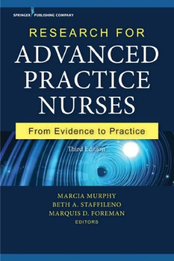 Research for Advanced Practice Nurses, Third Edition : From Evidence to Practice