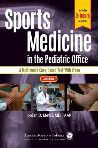 Sports Medicine in the Pediatric Office : A Multimedia Case-Based Text with Video