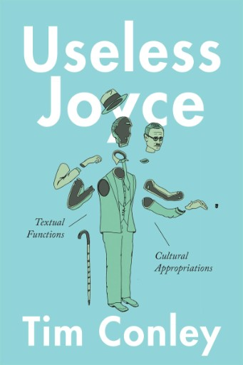 Useless Joyce : Textual Functions, Cultural Appropriations