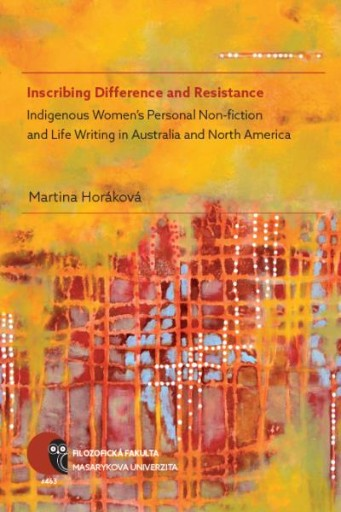 Inscribing Difference and Resistance : Indigenous Women's Personal Non-fiction and Life Writing in Australia and North America
