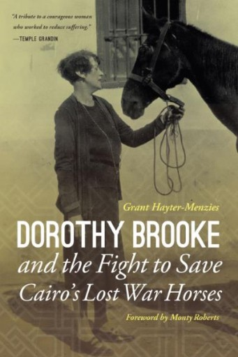 Dorothy Brooke and the Fight to Save Cairo's Lost War Horses
