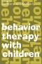Behavior Therapy with Children : Volume 2