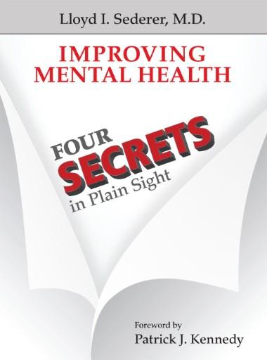 Improving Mental Health : Four Secrets in Plain Sight