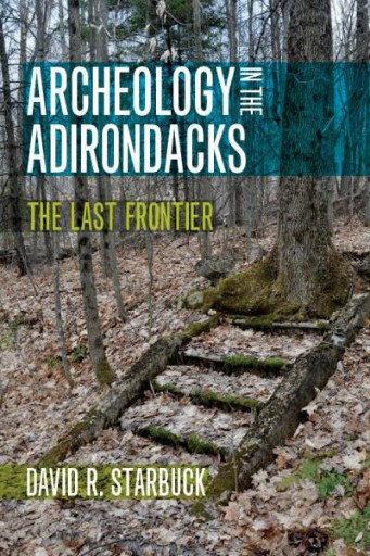 Archeology in the Adirondacks : The Last Frontier