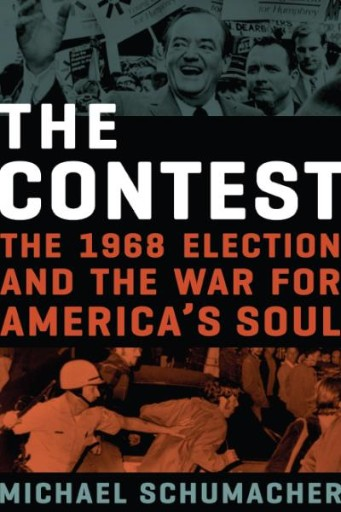 The Contest : The 1968 Election and the War for America's Soul