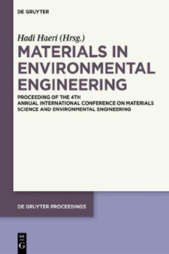 Materials in Environmental Engineering : Proceedings of the 4th Annual International Conference on Materials Science and Environmental Engineering