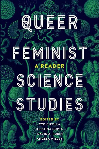 Queer Feminist Science Studies : A Reader