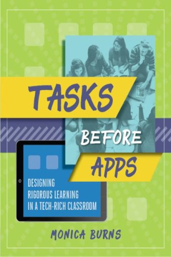 Tasks Before Apps : Designing Rigorous Learning in a Tech-Rich Classroom