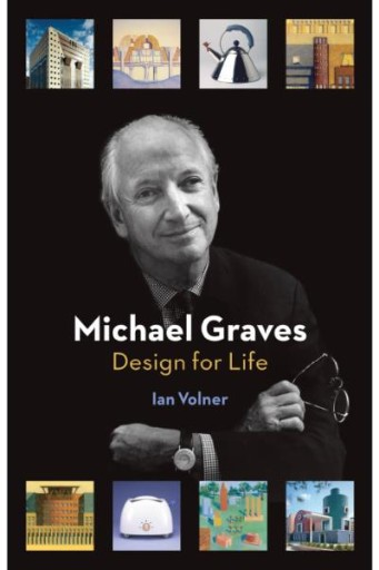 Michael Graves : Design for Life