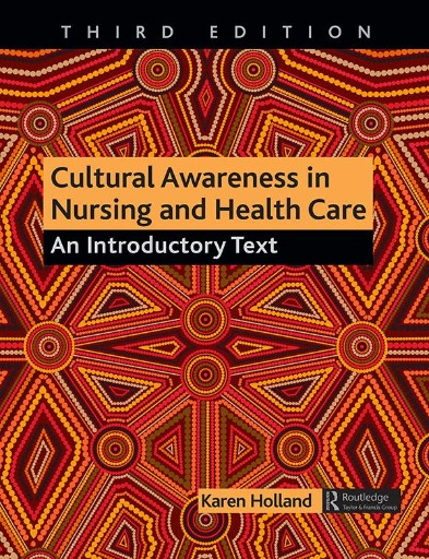 Cultural Awareness in Nursing and Health Care, Third Edition : An Introductory Text