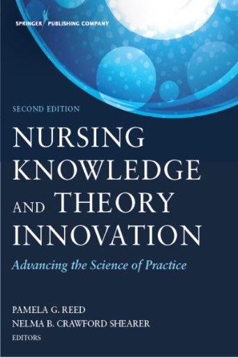 Nursing Knowledge and Theory Innovation, Second Edition : Advancing the Science of Practice