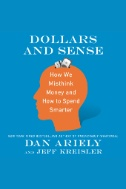 Dollars and Sense - How We Misthink Money and How to Spend Smarter - Audiobook