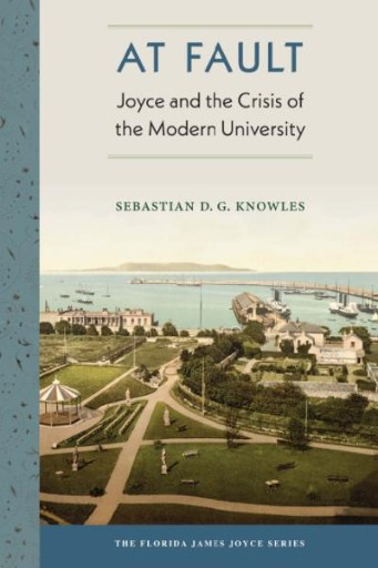 At Fault : Joyce and the Crisis of the Modern University