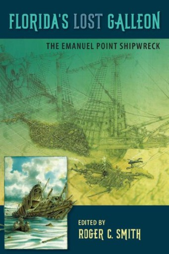 Florida's Lost Galleon : The Emanuel Point Shipwreck