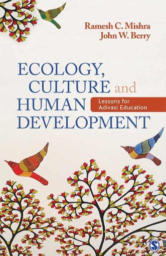 Ecology, Culture and Human Development : Lessons for Adivasi Education
