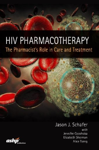HIV Pharmacotherapy 2018: The Pharmacist's Role in Care and Treatment