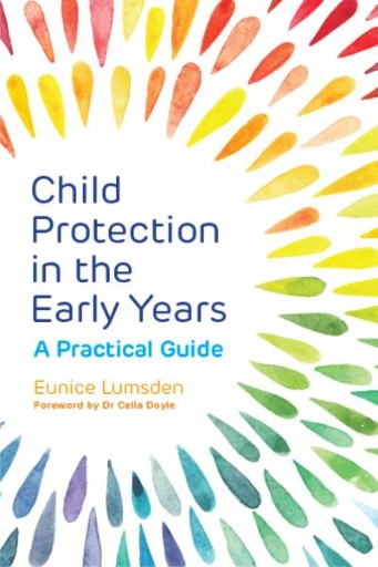 Child Protection in the Early Years : A Practical Guide