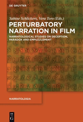 Perturbatory Narration in Film : Narratological Studies on Deception, Paradox and Empuzzlement