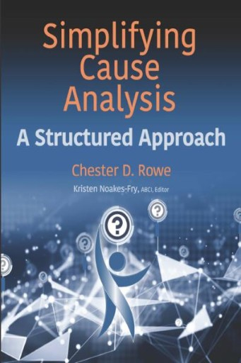 Simplifying Cause Analysis : A Structured Approach