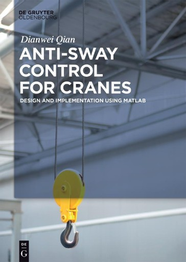Anti-sway Control for Cranes : Design and Implementation Using MATLAB