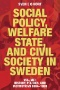 Social Policy, Welfare State, and Civil Society in Sweden