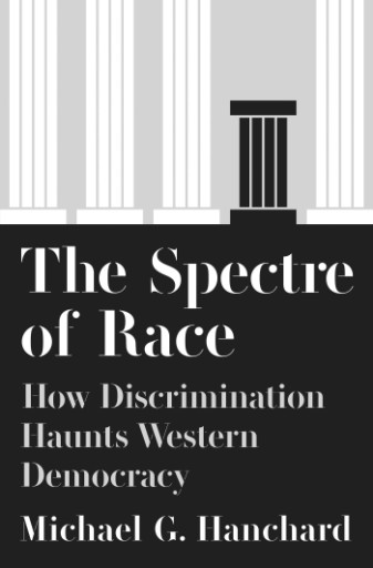 The Spectre of Race : How Discrimination Haunts Western Democracy