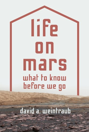 Life on Mars : What to Know Before We Go