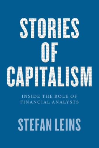 Stories of Capitalism : Inside the Role of Financial Analysts