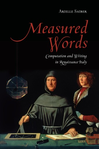 Measured Words : Computation and Writing in Renaissance Italy