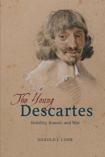 The Young Descartes : Nobility, Rumor, and War