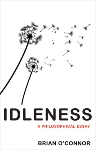 Idleness : A Philosophical Essay