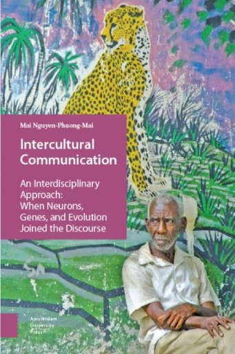 Intercultural Communication : An Interdisciplinary Approach: When Neurons, Genes, and Evolution Joined the Discourse